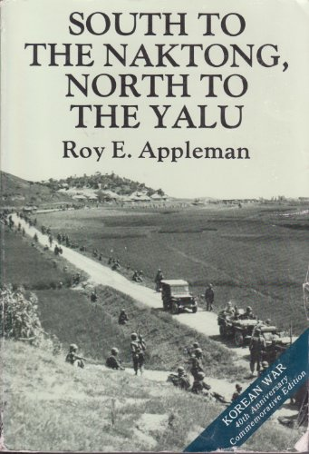 United States Army in the Korean War (CMH pub) South to the Naktong, North to the Yalu: Roy E. ...