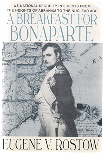 9780160359699: A breakfast for Bonaparte: U.S. national security interests from the Heights of Abraham to the nuclear age