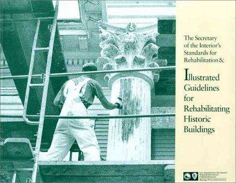 The Secretary of the Interior's Standards for Rehabilitation and Illustrated Guidelines for ...