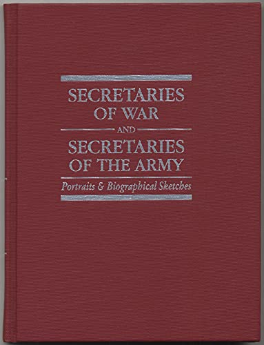 9780160361913: Secretaries of war and secretaries of the army: Portraits & biographical sketches (CMH pub)