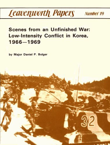 9780160363641: Scenes from Unfinished War: Low-Intensity Conflict in Korea, 1966-1969 (Leveanworth Papers, No. 19)
