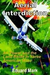 9780160363900: Aerial Interdiction : Air Power and the Land Battle in Three American Wars