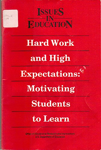 9780160378904: Hard Work and High Expectations: Motivating Students to Learn (Issues in Education)