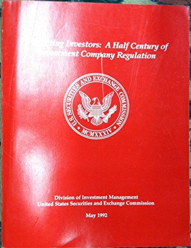 9780160379000: Protecting investors: A half century of investment company regulation