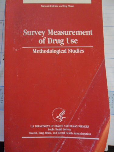 9780160380655: Survey Measurement of Drug Use: Methodological Studies
