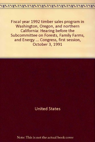 Fiscal year 1992 timber sales program in Washington, Oregon, and northern California: Hearing ...