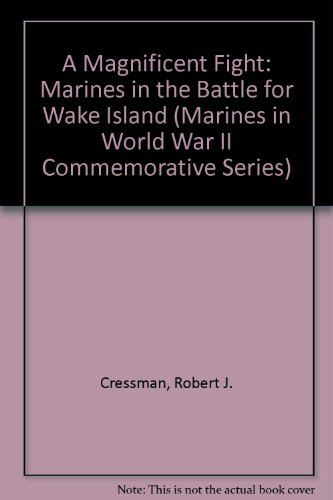 9780160416194: A Magnificent Fight: Marines in the Battle for Wake Island (Marines in World War II Commemorative Series)