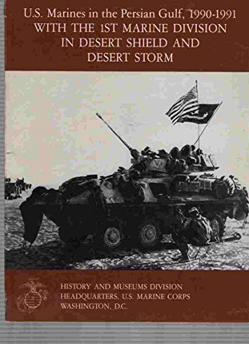 9780160418266: United States Marine Corps in the Persian Gulf, 1990-1991: With the 1st Marine Division in Desert Shield and Desert Storm