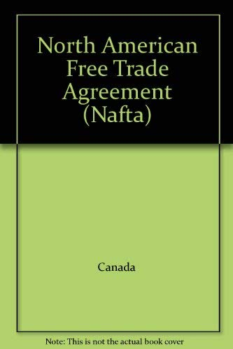 9780160419607: North American Free Trade Agreement (Nafta) (English and Spanish Edition)