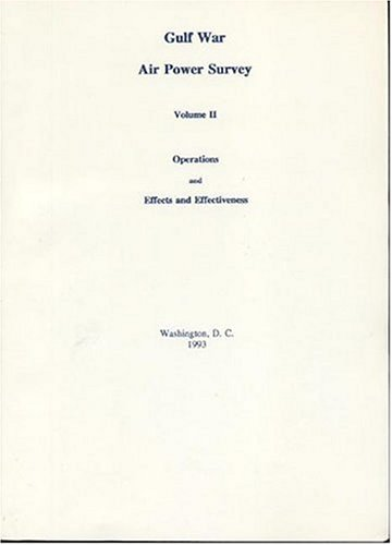 Gulf War Air Power Survey, Volume II: Operations and Effects and Effectiveness