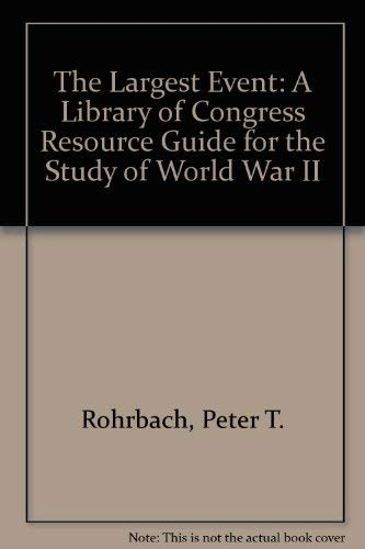 The Largest Event: A Library of Congress: Rohrbach, Peter T.