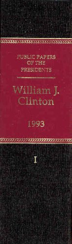 Public Papers of the Presidents of the United States: William J. Clinton. 1993, Book I - January 20...