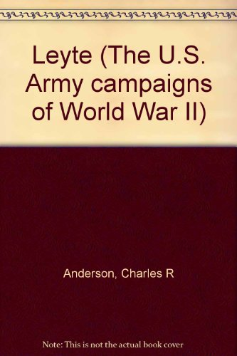 9780160451140: Leyte (The U.S. Army campaigns of World War II)