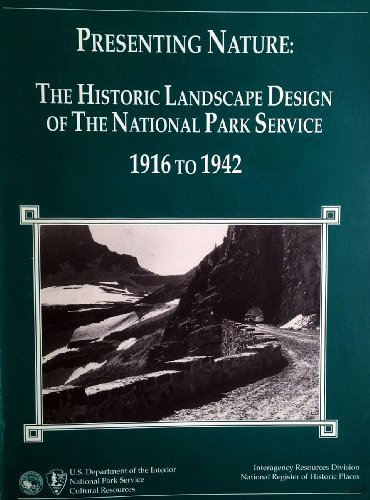 9780160451362: Presenting Nature : The Historic Landscape Design of the National Park Service 1916-1942