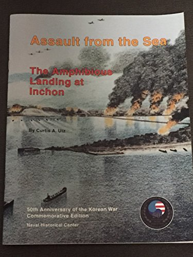 Assault from the sea: The amphibious landing at Inchon (The U.S. Navy in the modern world series): ...