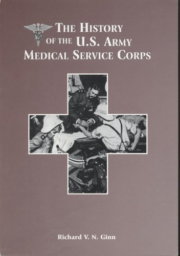 9780160453533: The History of the U.S. Army Medical Service Corps