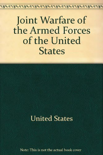 Joint Warfare of the Armed Forces of: U.S. Joint Chiefs