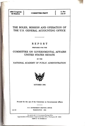 9780160458835: The roles, mission, and operation of the U.S. General Accounting Office: Report (S. prt)