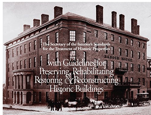 9780160480614: The Secretary of the Interior's Standards for the Treatment of Historic Properties With Guidelines for Preserving, Rehabilitating, Restoring, & Reconstructing Historic Buildings