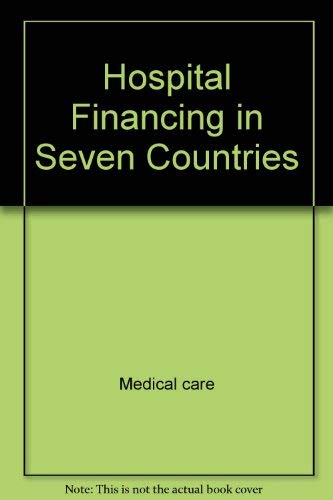 Hospital financing in seven countries (International differences in health care technology and ...