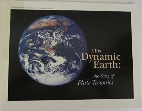 9780160482205: This Dynamic Earth: The Story of Plate Tectonics