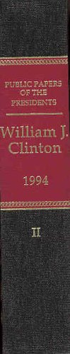 9780160484247: Public Papers of the Presidents of the United States, William J. Clinton, 1994, Book 2, August 1 to December 31, 1994