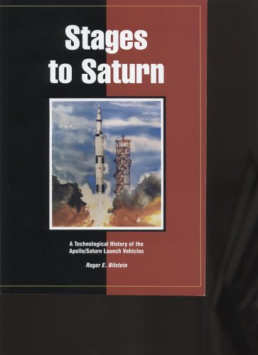 9780160489099: Stages to Saturn: A Technological History of the Apollo/Saturn Launch Vehicles (NASA SP)