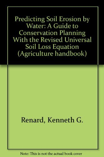 9780160489389: Predicting Soil Erosion by Water: A Guide to Conservation Planning With the Revised Universal Soil Loss Equation (Agriculture handbook)