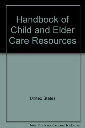 9780160490231: The handbook of child and elder care resources
