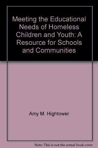 Meeting the Educational Needs of Homeless Children: Amy M. Hightower