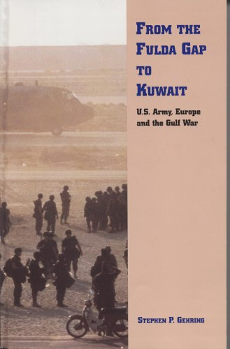 9780160493850: From the Fulda Gap to Kuwait: U.S. Army, Europe and the Gulf War
