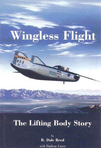 9780160493904: Wingless Flight : The Lifting Body Story (Nasa Sp, 4220)