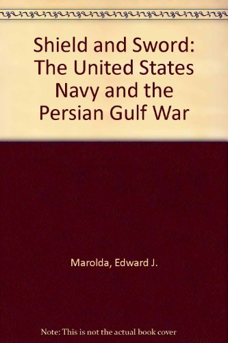 9780160494765: Shield and Sword: The United States Navy and the Persian Gulf War