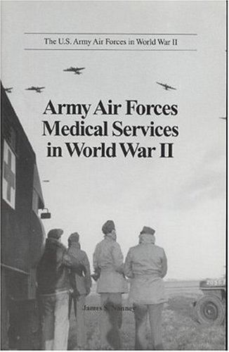 9780160497421: Army Air Forces Medical Services in World War II (U.S. Army Air Forces in World War II)