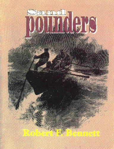 Sand pounders: An interpretation of the history of the U.S. Life-Saving Service, based on its ...