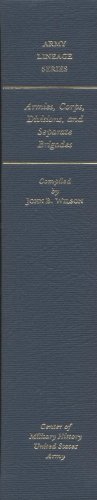 Armies, Corps, Divisions, and Separate Brigades (Army: John B. Wilson