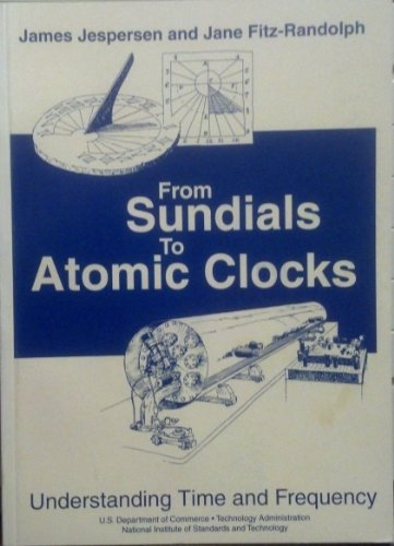 9780160500107: From sundials to atomic clocks: Understanding time and frequency (Monograph)