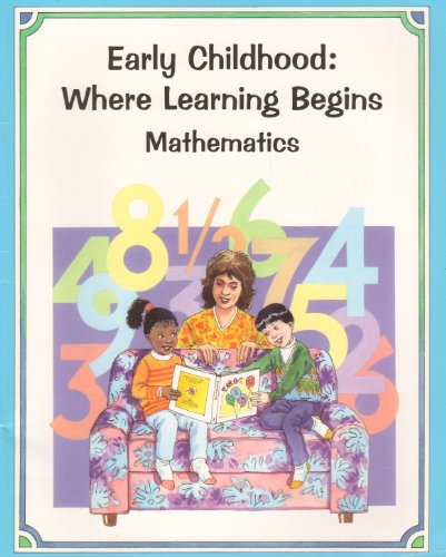 9780160500725: Early childhood: Where learning begins : mathematics : mathematical activities for parents and their 2- to 5-year-old children