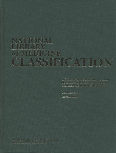 9780160502613: National Library of Medicine Classification: A Scheme for the Shelf Arrangement of Library Materials in the Field of Medicine and Its Related Sciences (Nih Publication, No. 00-1535)