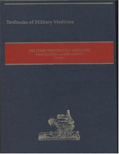 9780160505003: Military Preventive Medicine: Mobilization and Deployment, Volume 1 (Textbooks of Military Medicine)