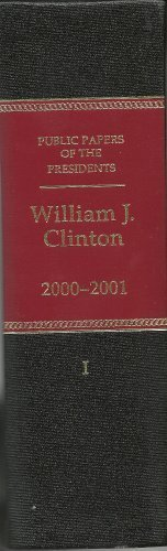 9780160508455: Public Papers of the Presidents of the United States, William J. Clinton, 2000-2001, Book 1, January 1 to June 26, 2000