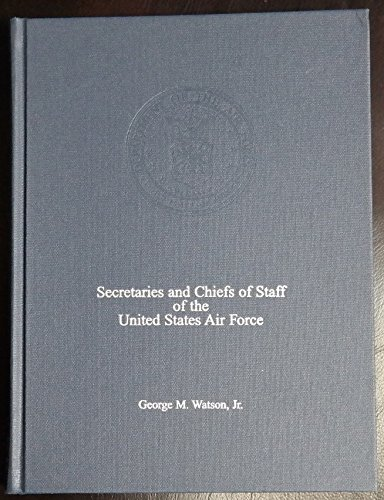 Secretaries and chiefs of staff of the United States Air Force: Biographical sketches and portraits...