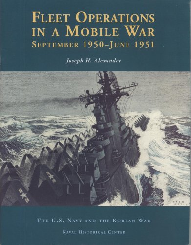 9780160509056: Fleet Operations in a Mobile War: September 1950-June 1951 (The U.S. Navy and the Korean War)