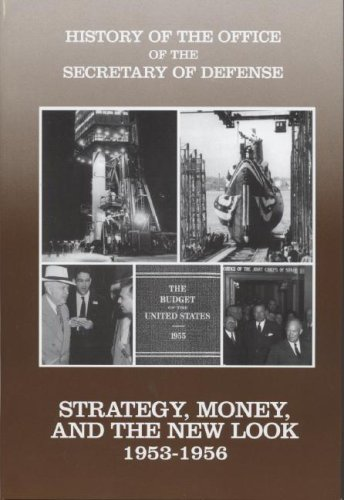 9780160509483: History of the Office of the Secretary of Defense, Vol. 3: Strategy, Money, and the New Look, 1953-1956