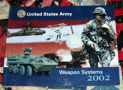 9780160510632: Weapon Systems, United States Army, 2002