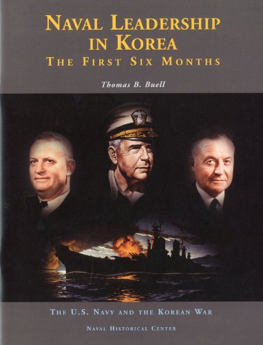 9780160510809: Naval Leadership in Korea: The First Six Months (U.S. Navy and the Korean War)