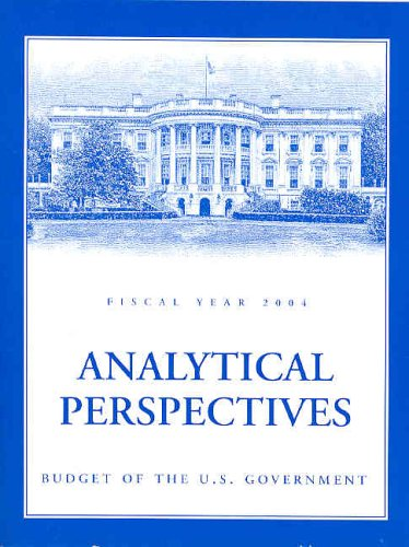 Budget of the United States Government: Analytical Perspectives, FY2004