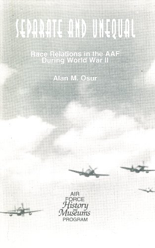 9780160515910: Separate and Unequal: Race Relations in the AAF During World War II