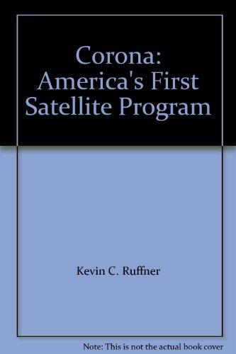 9780160588242: Corona: America's First Satellite Program