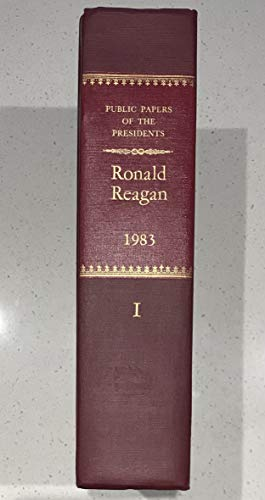 Public Papers of the Presidents of the: Reagan, Ronald